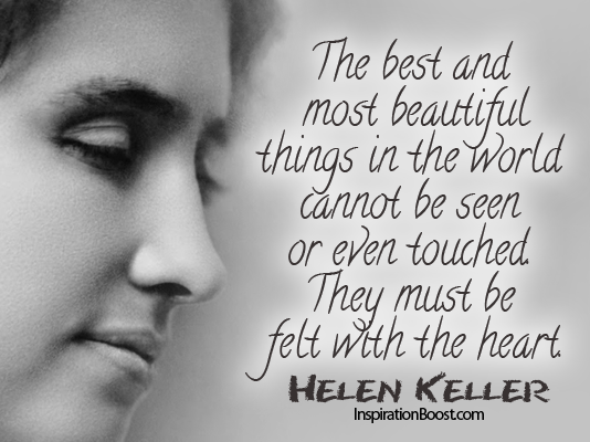 The best and most beautiful things must felt with heart helen keller helen keller helen keller quotes heart quotes quotes by helen keller quotes altavistaventures Gallery
