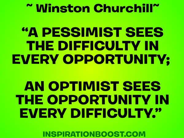 The Principle Of An Optimist Tomorrow Will Be: Inspiration Boost