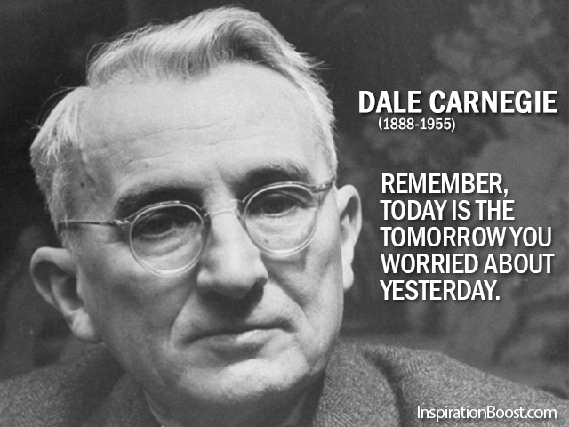 Dale-Carnegie-today-Quotes | Inspiration Boost