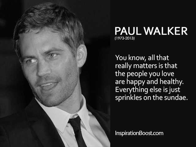 Paul Walker S Best Quote: Inspiration Boost