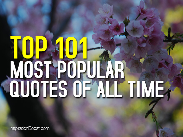Most Popular Quotes Classy Top101Mostpopularquotesofalltime  Inspiration Boost