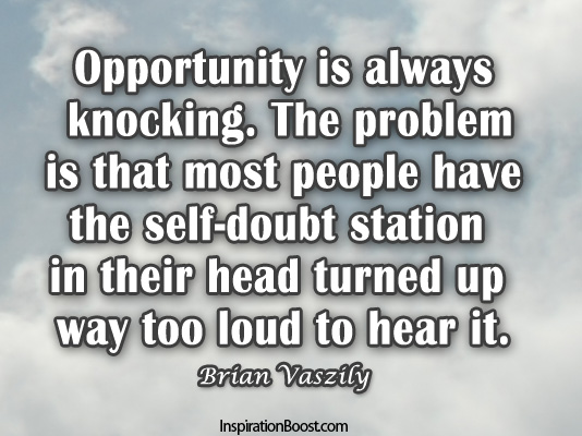 Quotes About Opportunity | Opportunity Is Always Knocking Inspiration Boost