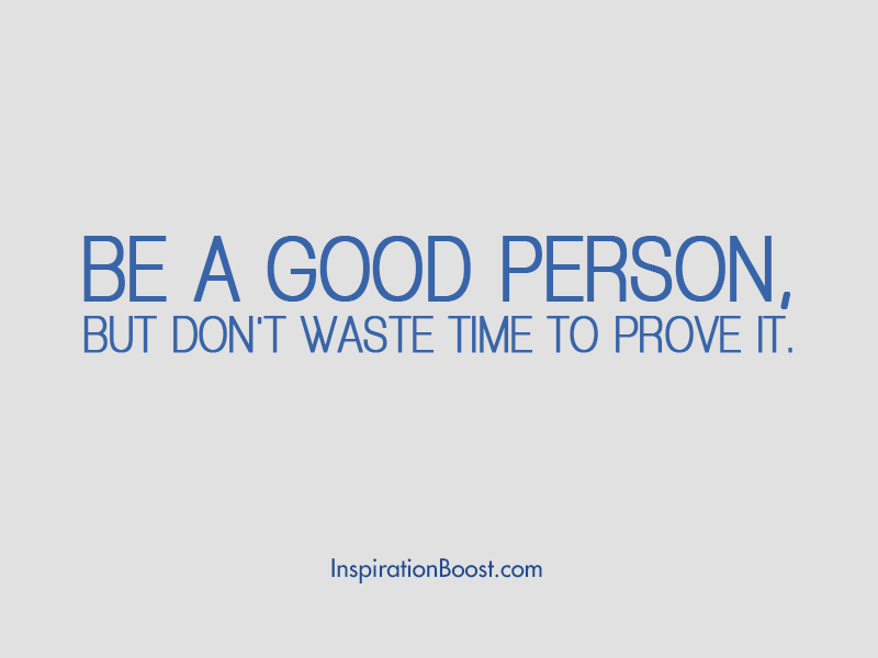 Be A Good Person Quotes Inspiration Boost